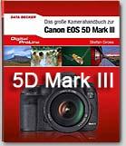 das grosse Kamerahandbuch 5D Mark 3