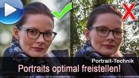 Portraits optimal freistellen - 4 Tipps!
