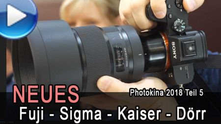 Neues - Fuji, Sigma, Kaiser & Co - Photokina 2018 Teil 5