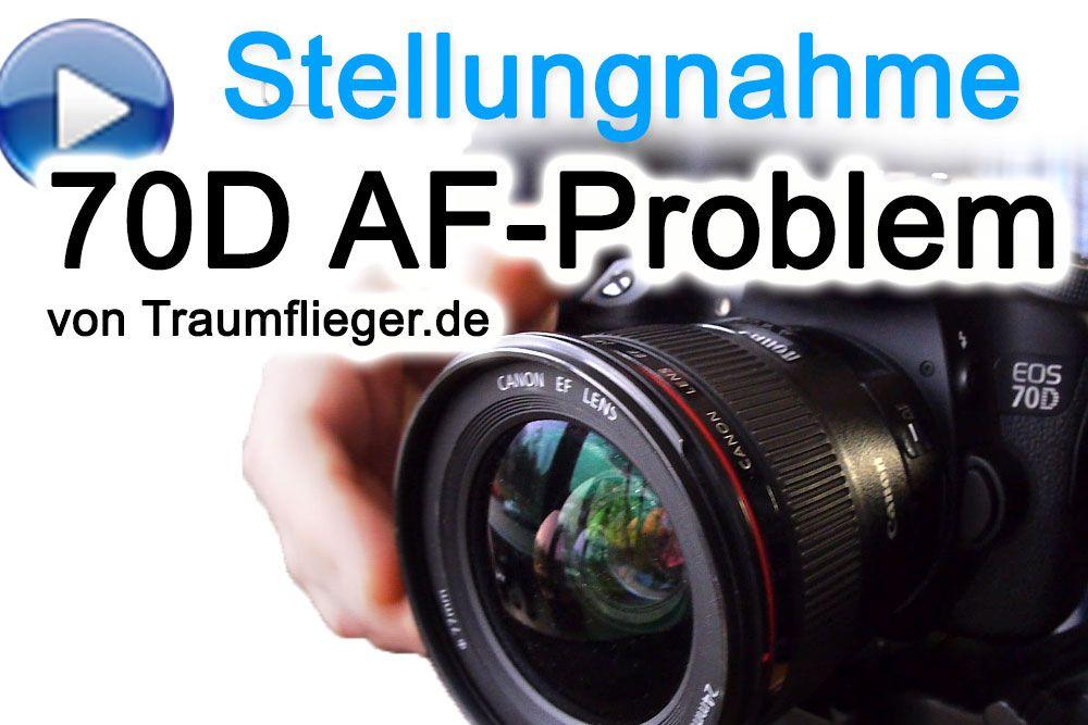 Eos 70d Autofokus Problem Stellungnahme Traumfliegerde