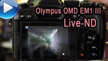 Olympus OMD EM1 Mark 3 - neuer Live-ND-Filter