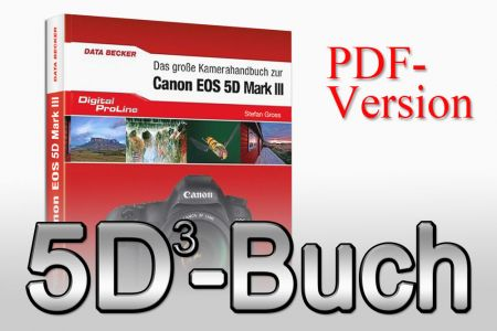 das grosse Kamerahandbuch zur Canon 5D Mark III (german only)